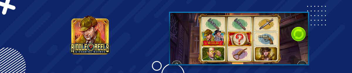 Riddle Reels A Case of Riches Slot Play'n GO