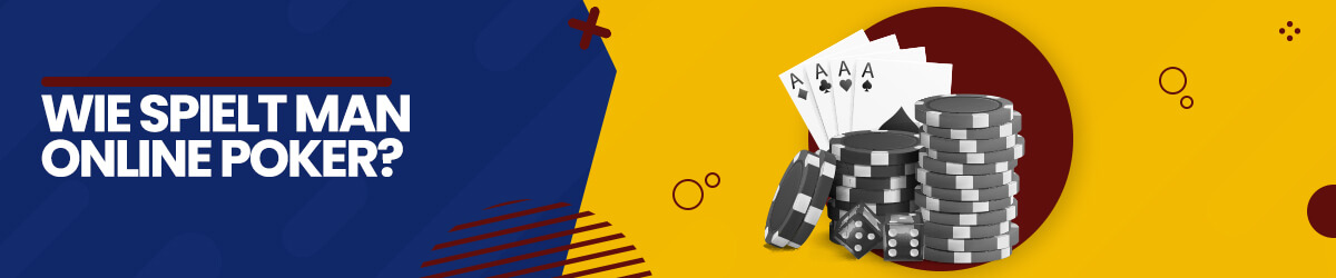 Wie spielt man Online Poker?